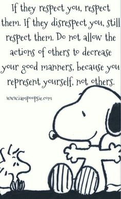 Snoopy on good manners.Although sometimes it's hard not to state how you feel about their disrespect and SLAM THOSE MFS. Quotable Quotes, Wisdom Quotes, Me Quotes, Motivational Quotes, Funny Quotes, Qoutes, Peanuts Quotes, Snoopy Quotes, Charlie Brown Quotes