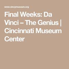 Da Vinci – The Genius | Cincinnati Museum Center SUN & MON