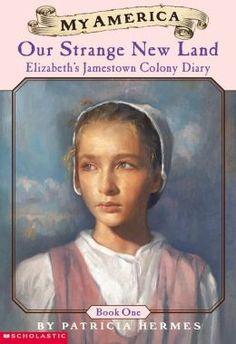 My America Our Strange New Land: Elizabeth's Jamestown Colony Diary
