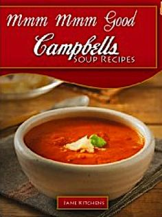 FREE e-Cookbook: Campbell Soup Recipes -- 04/24/2012       Like, share and try!  :)