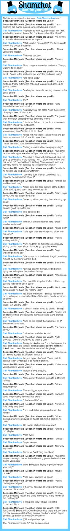 A conversation between Sebastian Michealis (Bocchan where are you?!) and Ciel Phantomhive