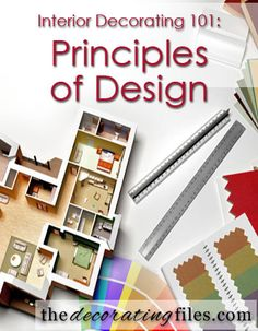 Principles of Design: Basic decorating principles that help you decorate like a pro.