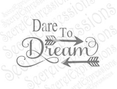 Dare to Dream Svg, Motivational Svg, Inspirational Svg, Digital Cutting File, eps, png, jPEG, DXF, SVG Cricut, Svg Silhouette, Print File by SecretExpressionsSVG on Etsy