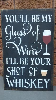 WINE/WHISKEY Sign/VALENTINE Gift / Glass of by kimburcreations