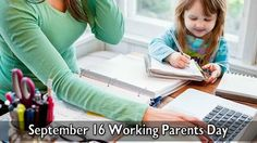 September 16 Working Parents Day