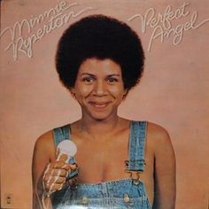 Minnie Riperton - Wish I had the words to tell you the pleasures this albin brought me.