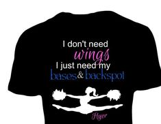 I don't need wings flyer cheer short sleeved t-shirt Cheerleading Quotes, Cheerleading Shirts, Cheer Quotes, Cheer Sayings, Cheer Coaches, Cheer Mom, Cheer Stuff, Cheer Practice Outfits, Cheer Outfits