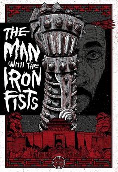 The Man with the Iron Fists Poster  - I liked this design, so I put it here, but I wanted a poster that showed everyone for my Movies I've Seen 2013.