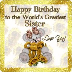 Birthday Wishes For Sister - Happy Birthday Sister Poems - Quotes Happy Birthday Sister Poems, Happy Birthday Cards, Birthday Greetings, Funny Birthday, 123 Greetings, Birthday Parties, Sister Quotes, For Facebook, Sisters