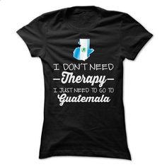 I JUST NEED TO GO TO GUATEMALA T SHIRTS - #tshirt display #red sweater. SIMILAR ITEMS => https://www.sunfrog.com/LifeStyle/I-JUST-NEED-TO-GO-TO-GUATEMALA-T-SHIRTS-Ladies.html?68278