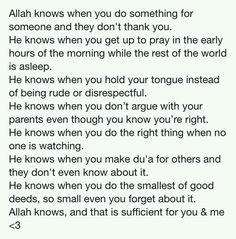 Just remeber that Allah knows. Allah knows.
