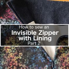 Invisible Zipper with Lining Installation – Part 2