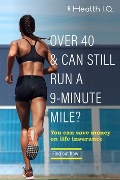 Over 40 and can still run a 9 minute mile? See how much you can save on life insurance - https://www.healthiq.com/life-insurance/runspeedplus/quotes?utm_source=pinterest&utm_campaign=pinterest-runspeedplus-20170525