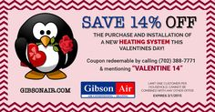 "Save 14% off the purchase & installation of a new Heating System this Valentine's Day! Mention ""VALENTINE 14' when calling 702-388-7771 to set up an appointment. Make sure you check out our other current deals! www.gibsonair.com #LasVegas #Henderson #HVAC #LasVegasDeals"