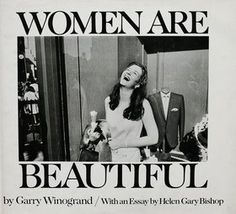 """Women Are Beautiful by Garry Winogrand, 1975 - """"Whenever I've seen an attractive woman I've done my best to photograph her. I don't know if all the women in the photographs are beautiful, but I do know that the women are beautiful in the photographs,"""" wrote Garry Winogrand in the intro to his 1975 book. Known for his jaunty photographs on the street, Winogrand's female-centric book has a male gaze for sure, but it also serves as an interesting document of posh '70s style."""