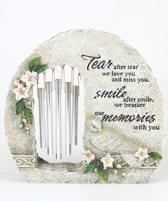 """A beautiful and unique gift good for the home or garden. Features five petite chimes and an inscription that reads: """"Tear after tear we love you and miss you. Smile after smile, we treasure our memories with you. In Memory Of Dad, In Loving Memory, Missing You Love, Our Love, Grief Poems, Memorial Stones, Bible Prayers, Memorial Gifts, Miss You"""
