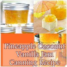 "Pineapple Coconut Vanilla Jam Canning Recipe Homesteading  - The Homestead Survival .Com     ""Please Share This Pin"""