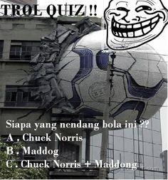 Troll Quiz hari ini   by : Gilang Angga Saputra