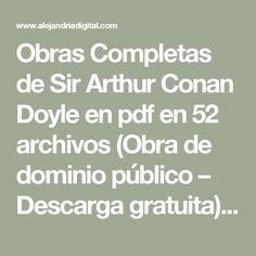 Obras Completas de Sir Arthur Conan Doyle en pdf en 52 archivos (Obra de dominio público – Descarga gratuita) – Actualizado al 18/01/2016 – ALEJANDRIA DIGITAL (Universal Library – Electronic Publishing House)