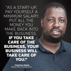 Simphiwe Majozi of Majozi Bros Construction on what you need to put back into the business...