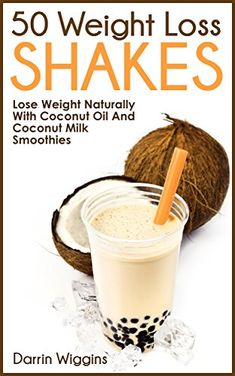 50 weight loss shakes: lose weight naturally with coconut oil and coconut. Weight Loss Shakes, Weight Loss Diet Plan, Losing Weight, Healthy Meals For Two, Healthy Snacks, Egg And Grapefruit Diet, Coconut Oil Weight Loss, Coconut Milk Smoothie, Boiled Egg Diet Plan