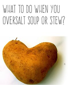 What to do when you oversalt soup or stew? | Throw a potato into the pot. It'll suck up all the salt and won't leave it oversalted. | More cooking tips and hacks https://happyforks.com/hack/283