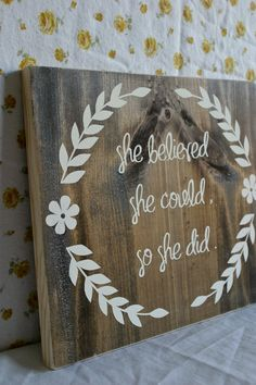 HandPainted Wood Sign // She Believed She Could So by CupcakeEtsy….perfect for me :)