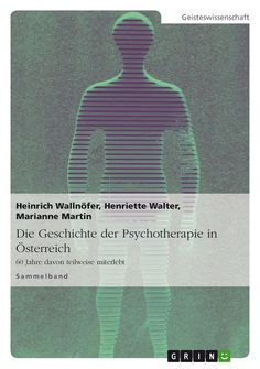 Die Geschichte der Psychotherapie in Österreich http://grin.to/QNGPK