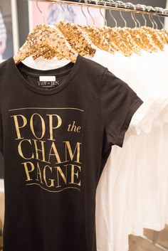 Pop The Champagne Shirt / Tee http://www.bigblondehair.com/my-style/lauren-loves-poppin-champagne-graphic-tees/