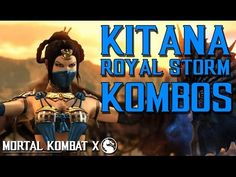 MKX: NEW KITANA KOMBOS (ROYAL STORM) Mortal Kombat X, News