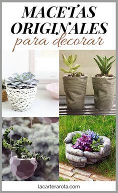 Macetas originales para decorar tu casa Planter Pots, Fairy Pots, The Originals, Cement, House Decorations, Plants, Plant Pots