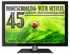 I love homeschooling with Netflix, don't you? Make sure to pin this post because I've pulled together 45 nature documentaries for your family.