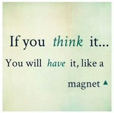 If you think it...