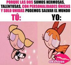 Loviu mejor amiga! My Ride Or Die, Mexican Memes, Mr Wonderful, Disney Memes, Powerpuff Girls, True Stories, Me Quotes, Have Fun, Best Friends