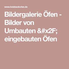 Bildergalerie Öfen - Bilder von Umbauten / eingebauten Öfen