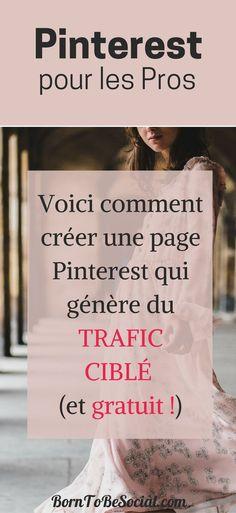 Vous rêvez d'un TRAFIC CIBLÉ (et gratuit...) vers votre site ? Envie de gagner en visibilité et d'augmenter vos ventes ? Voici comment créer une page Pinterest qui attire VOTRE CLIENT IDÉAL. @BornToBeSocial – Pinterest pour les Pros   Conseil & Accompagnement #Tuto #ExpertPinterest #PinterestPourLesPros #PinterestForBusiness #PinterestMarketing