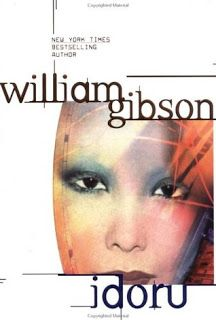 The Cult of Me: Currently Reading - Idoru by William Gibson