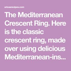 The Mediterranean Crescent Ring. Here is the classic crescent ring, made over using delicious Mediterranean-inspired ingredients. Need something new to bring to that breakfast potluck at work? Potluck Recipes, Chef Recipes, Veggie Recipes, Real Food Recipes, Cooking Recipes, Vegetarian Recipes Dinner, Vegetarian Cooking, Yummy Appetizers, Appetizer Recipes