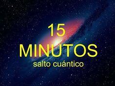 TRANSFORMA TU VIDA EN 15 MINUTOS - Salto Cuántico experimental - YouTube