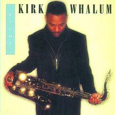 Kirk Whalum - Caché