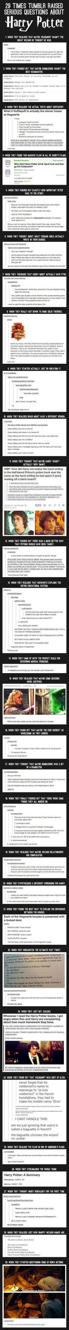 29 Times Tumblr Raised Serious Questions About Harry Potter - I would leave out a few, but some are very good - especially the ones about the houses.