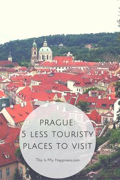 5 ways to get off the beaten path while visiting Prague, one of the most crowded tourist centers in Europe | This Is My Happiness