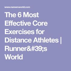 The 6 Most Effective Core Exercises for Distance Athletes   Runner's World