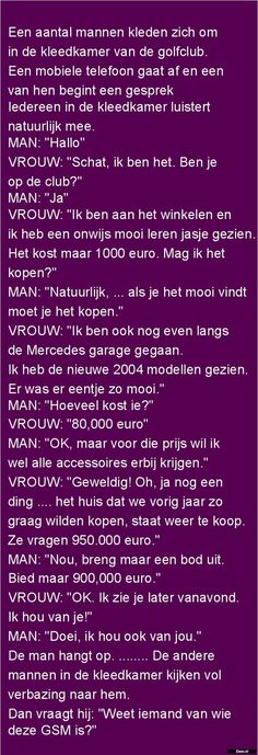 Zieer.nl - grappige plaatjes, grappige foto's, grappige videos, moppen, de beste moppen Some Quotes, Words Quotes, Best Quotes, Sayings, Super Funny, Really Funny, Funny Note, Dutch Quotes, Funny Stories