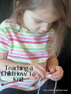 Teaching a child to knit with an easy to remember verse. Also, ideas for making a knitting kit for a child!