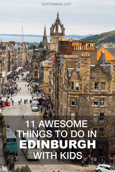 Best things to do in Edinburgh with Kids: Edinburgh Castle, Arthur's Seat, Stramash, Surgeons Halls, Real Mary King's Close, and more.