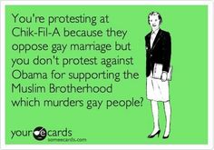 You're protesting at Chick-fil-A because they oppose gay marriage, but you don't protest against obama for supporting the muslim brotherhood, which MURDERS gay people? THAT makes lots of sense. Liberal Hypocrisy, Liberal Logic, Liberal Left, Muslim Brotherhood, Conservative Politics, God Bless America, Wake Up, In This World, Obama