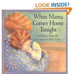 When Mama Comes Home Tonight by Eileen Spinelli & Jane Dyer
