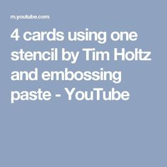 4 cards using one stencil by Tim Holtz and embossing paste - YouTube