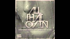 Kennyon Brown - All That Lovin ft. Ezra James & Mistah Mez